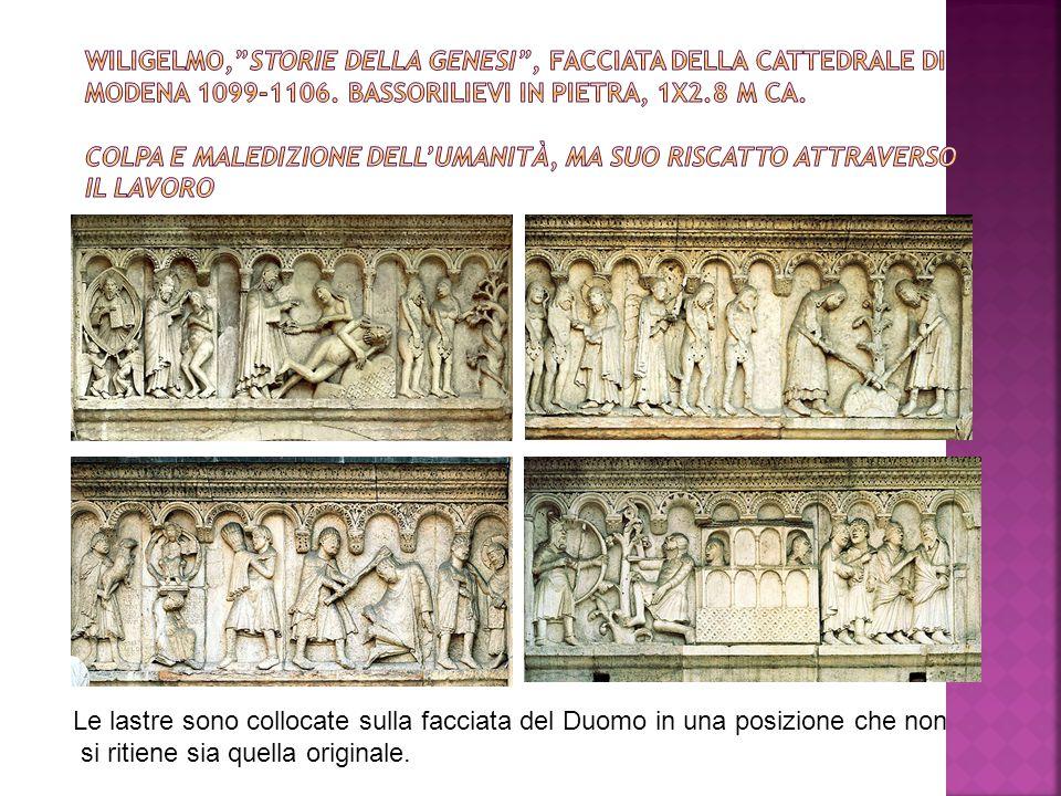 Le lastre sono collocate sulla facciata del Duomo in una posizione che non si ritiene sia quella originale.