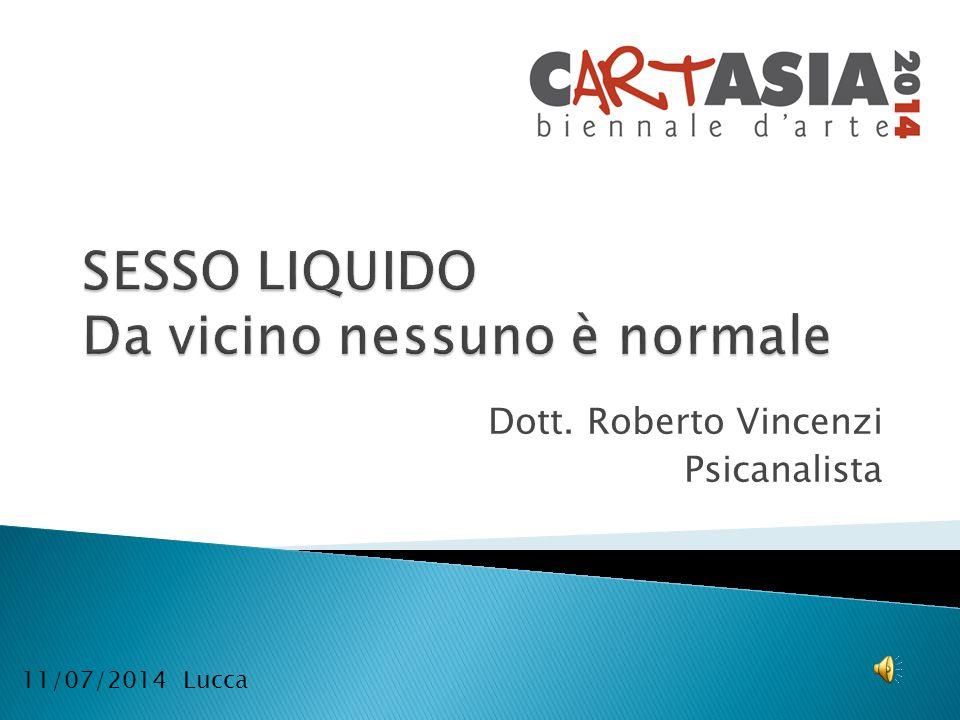 Dott. Roberto Vincenzi Psicanalista 11/07/2014 Lucca