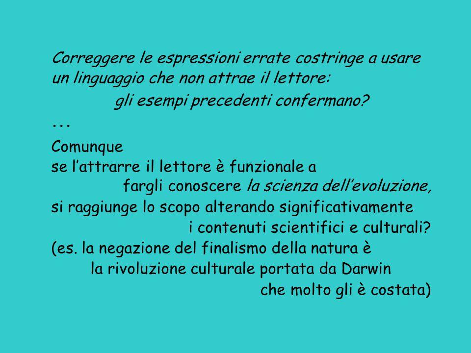 Correggere le espressioni errate costringe a usare un linguaggio che non attrae il lettore: gli esempi precedenti confermano?... Comunque se l'attrarr