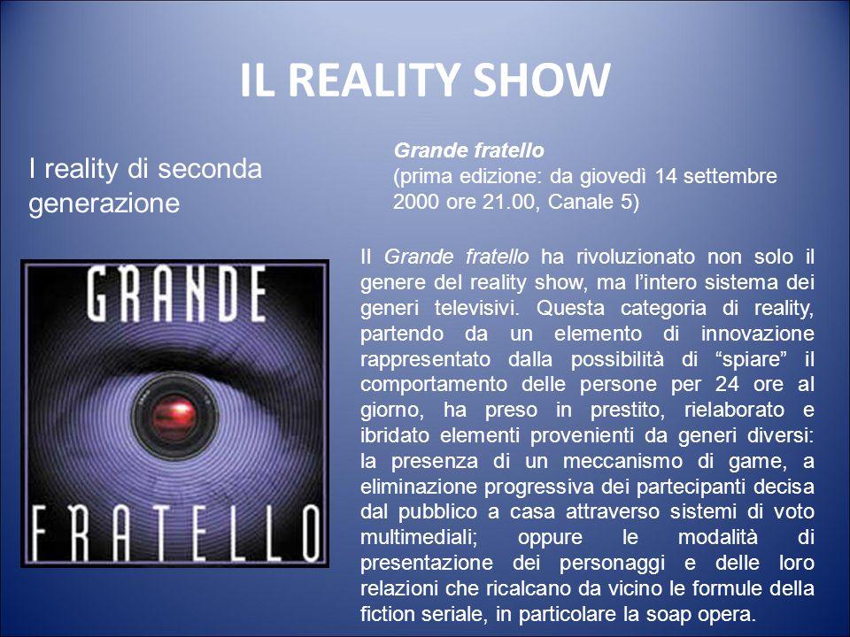 IL REALITY SHOW Reality di prima generazione: Emotainment (emotional+entertainment) Indica quei programmi dove è centrale la dimensione emotiva e pass