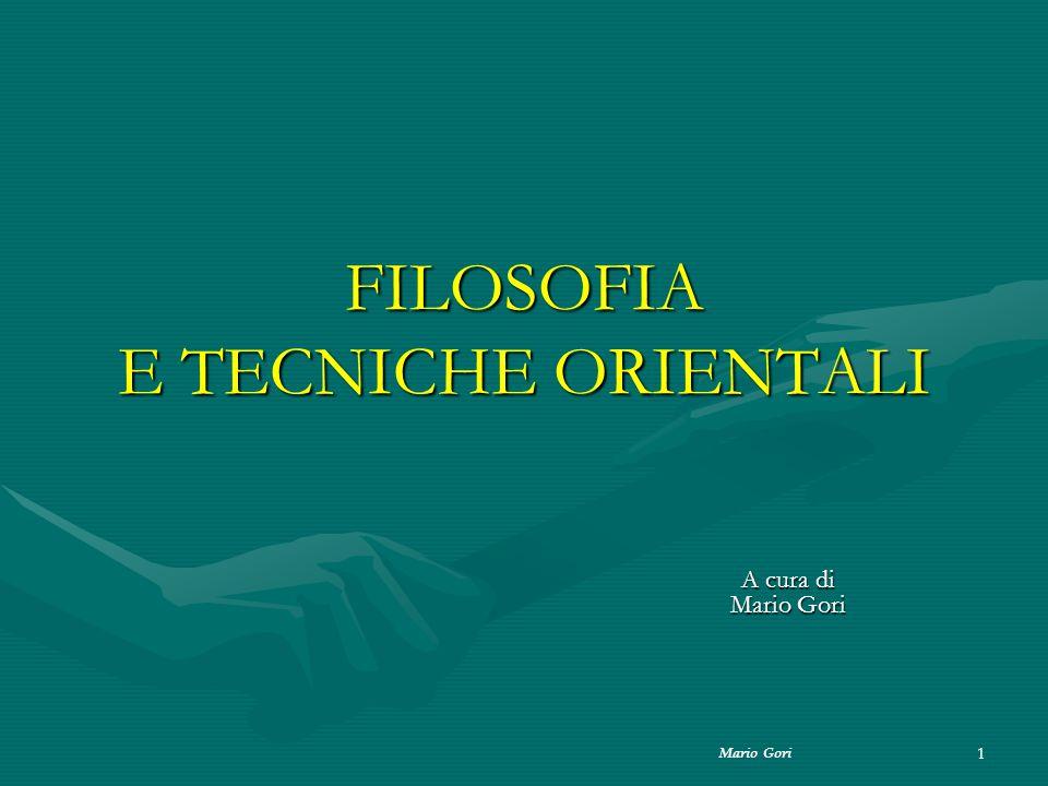 Mario Gori 1 FILOSOFIA E TECNICHE ORIENTALI A cura di Mario Gori