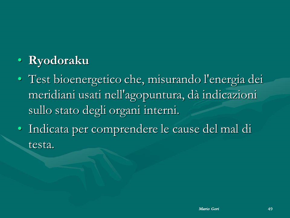 Mario Gori 49 RyodorakuRyodoraku Test bioenergetico che, misurando l'energia dei meridiani usati nell'agopuntura, dà indicazioni sullo stato degli org
