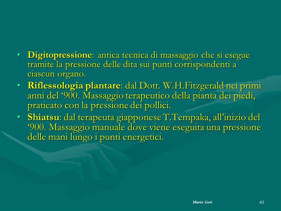 Mario Gori 61 Digitopressione: antica tecnica di massaggio che si esegue tramite la pressione delle dita sui punti corrispondenti a ciascun organo.Dig