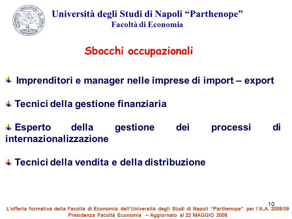 """10 Università degli Studi di Napoli """"Parthenope"""" Facoltà di Economia Imprenditori e manager nelle imprese di import – export Tecnici della gestione fi"""