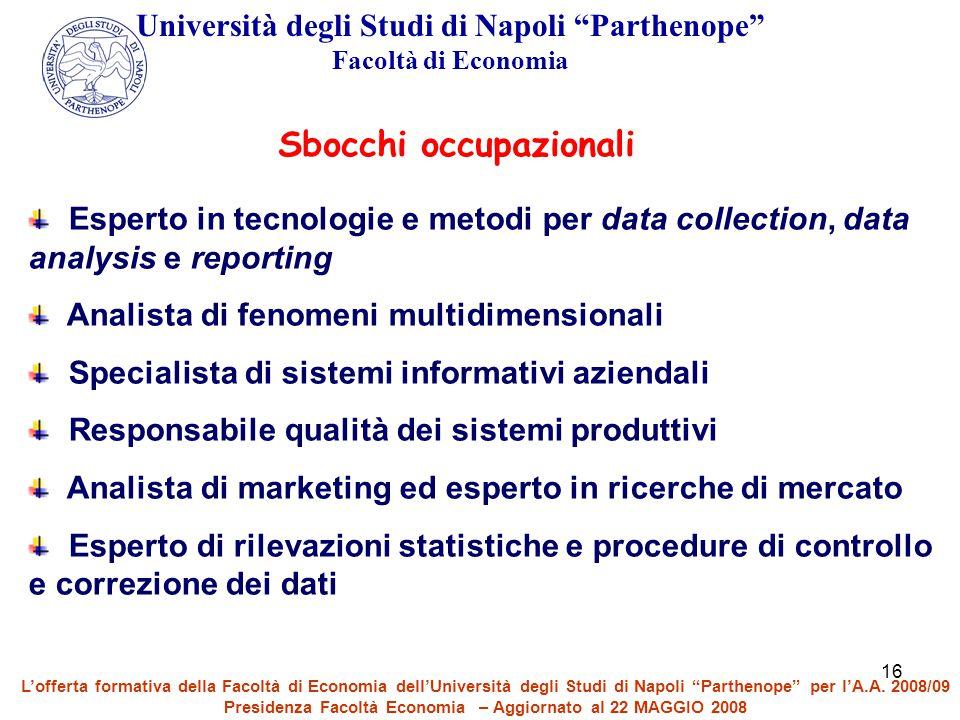 """16 Università degli Studi di Napoli """"Parthenope"""" Facoltà di Economia Esperto in tecnologie e metodi per data collection, data analysis e reporting Ana"""