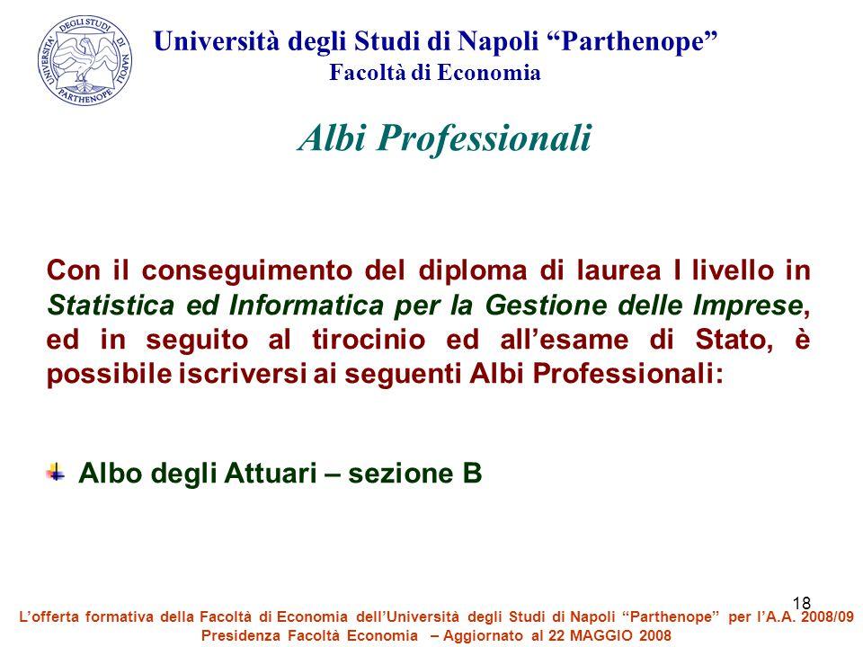18 Con il conseguimento del diploma di laurea I livello in Statistica ed Informatica per la Gestione delle Imprese, ed in seguito al tirocinio ed all'