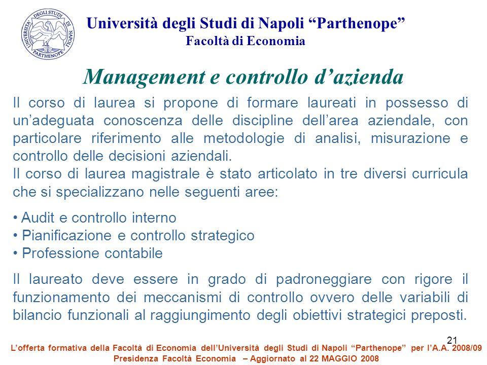 """21 Università degli Studi di Napoli """"Parthenope"""" Facoltà di Economia Il corso di laurea si propone di formare laureati in possesso di un'adeguata cono"""