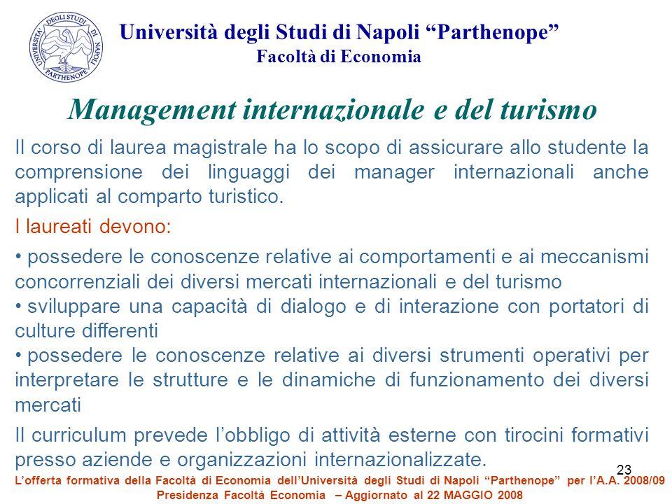"""23 Università degli Studi di Napoli """"Parthenope"""" Facoltà di Economia Il corso di laurea magistrale ha lo scopo di assicurare allo studente la comprens"""