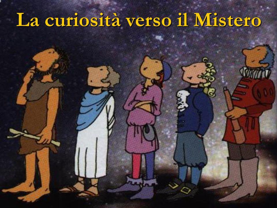 La curiosità verso il Mistero