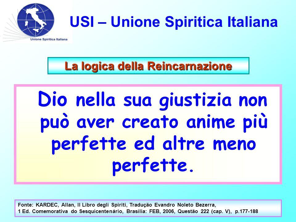 USI – Unione Spiritica Italiana Fonte: KARDEC, Allan, Il Libro degli Spiriti, Tradução Evandro Noleto Bezerra, 1 Ed.