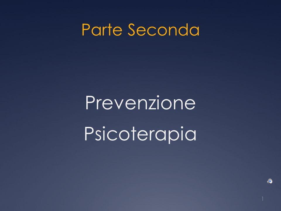 Parte Seconda Prevenzione Psicoterapia 1