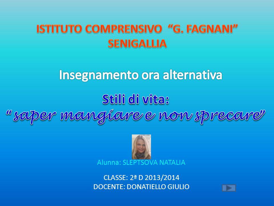 CLASSE: 2ª D 2013/2014 DOCENTE: DONATIELLO GIULIO Alunna: SLEPTSOVA NATALIA