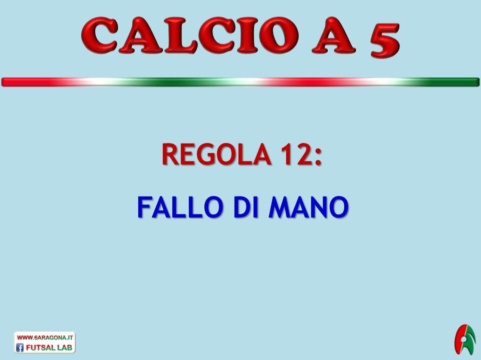 REGOLA 12: FALLO DI MANO