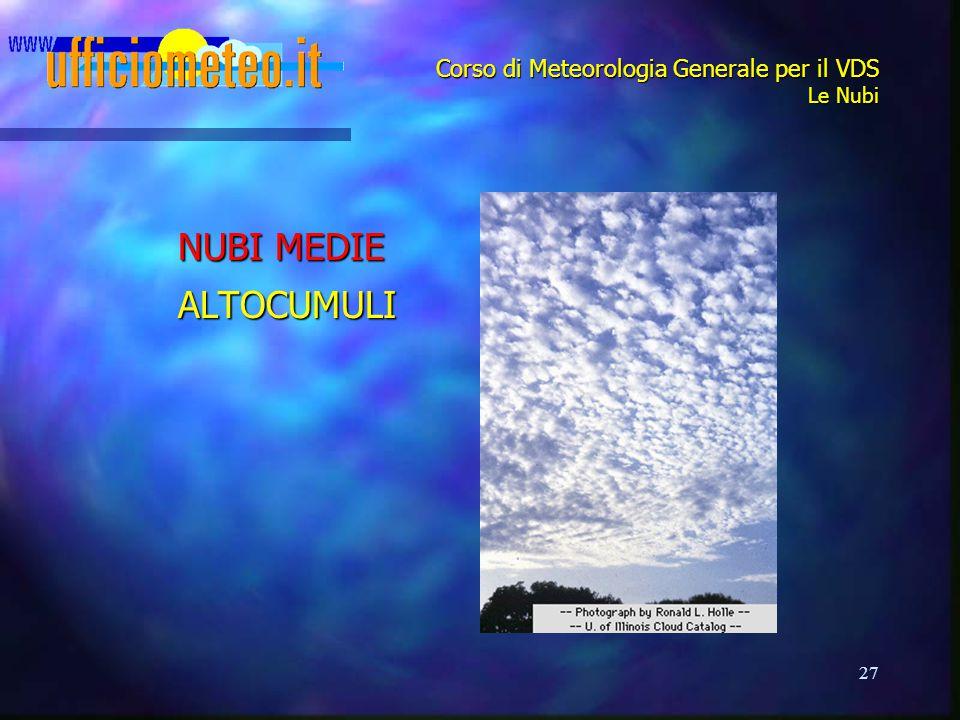 27 Corso di Meteorologia Generale per il VDS Le Nubi NUBI MEDIE ALTOCUMULI