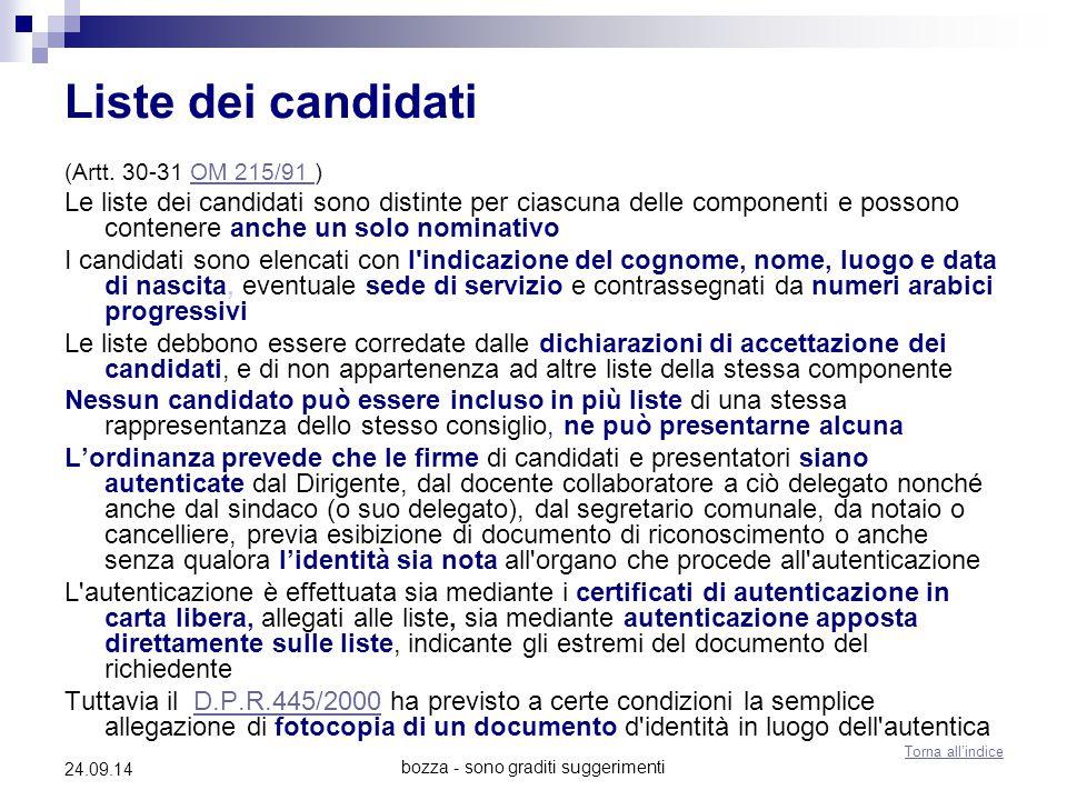 bozza - sono graditi suggerimenti 24.09.14 Liste dei candidati (Artt. 30-31 OM 215/91 )OM 215/91 Le liste dei candidati sono distinte per ciascuna del