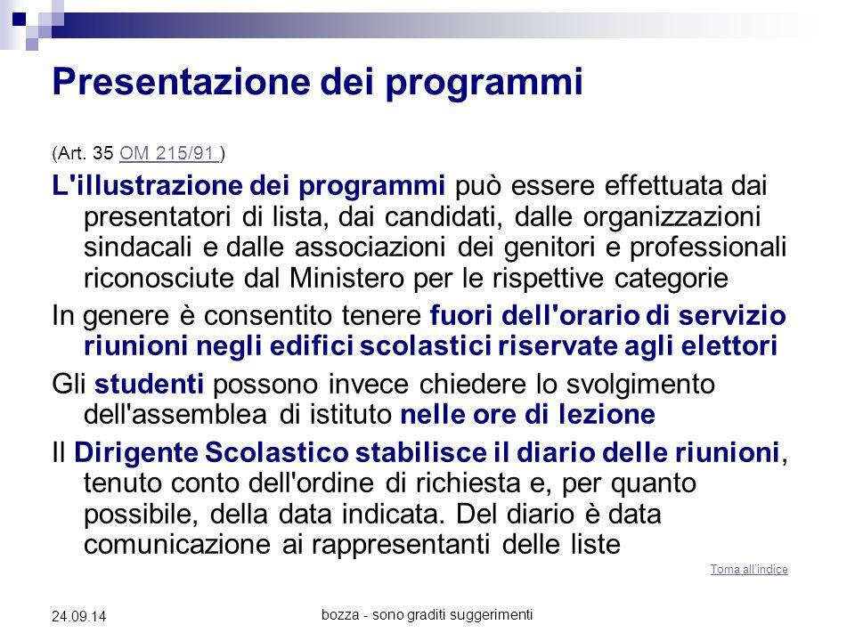 bozza - sono graditi suggerimenti 24.09.14 Presentazione dei programmi (Art. 35 OM 215/91 )OM 215/91 L'illustrazione dei programmi può essere effettua