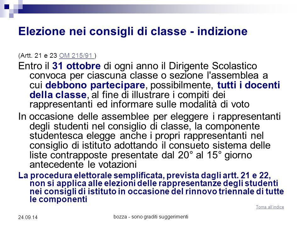 bozza - sono graditi suggerimenti 24.09.14 Elezione nei consigli di classe - indizione (Artt. 21 e 23 OM 215/91 )OM 215/91 Entro il 31 ottobre di ogni