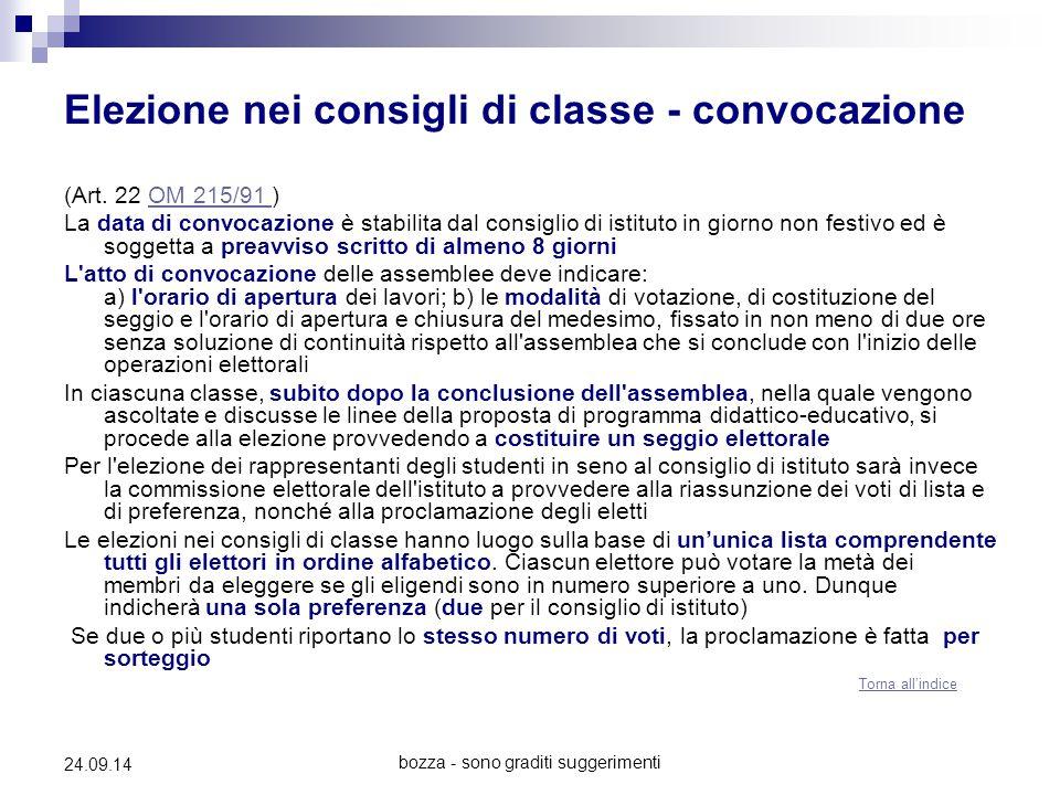 bozza - sono graditi suggerimenti 24.09.14 Elezione nei consigli di classe - convocazione (Art. 22 OM 215/91 )OM 215/91 La data di convocazione è stab