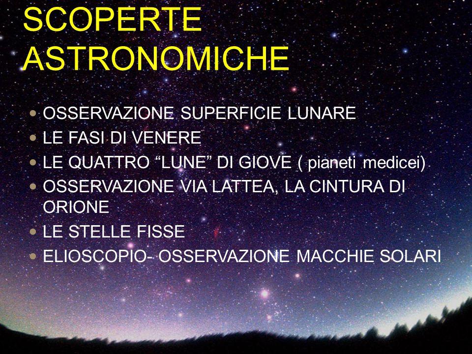 """SCOPERTE ASTRONOMICHE OSSERVAZIONE SUPERFICIE LUNARE LE FASI DI VENERE LE QUATTRO """"LUNE"""" DI GIOVE ( pianeti medicei) OSSERVAZIONE VIA LATTEA, LA CINTU"""