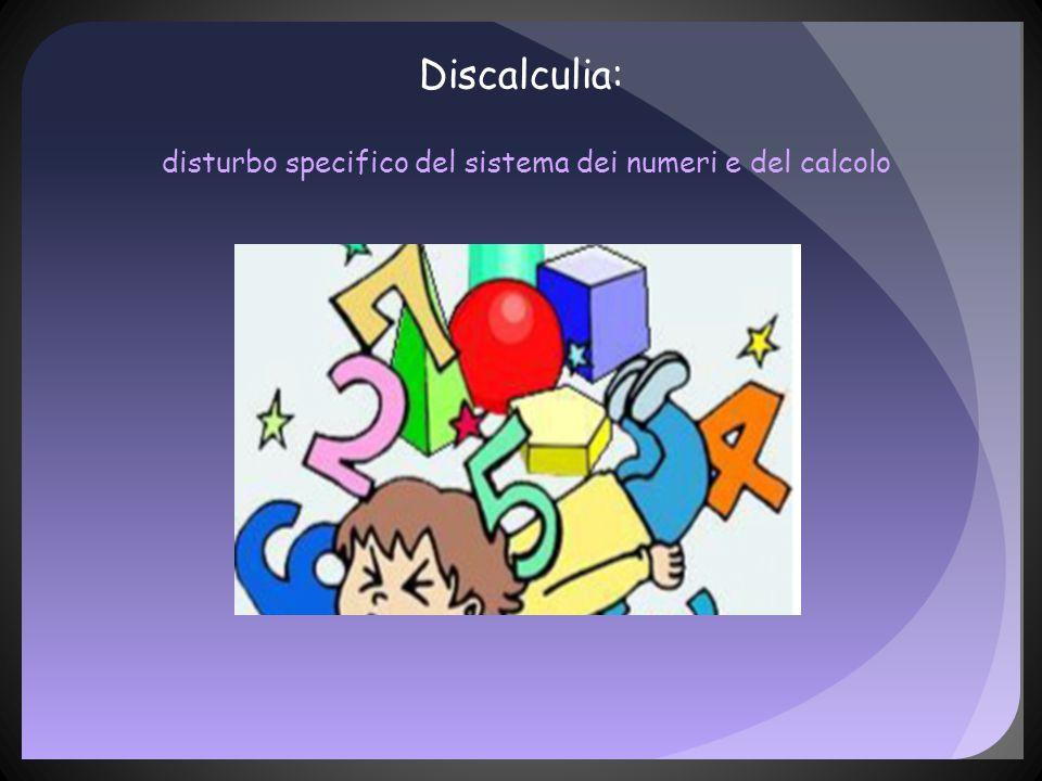 Discalculia: disturbo specifico del sistema dei numeri e del calcolo