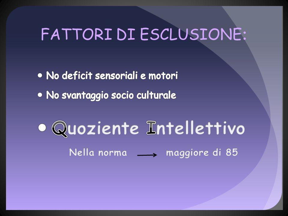 FATTORI DI ESCLUSIONE :