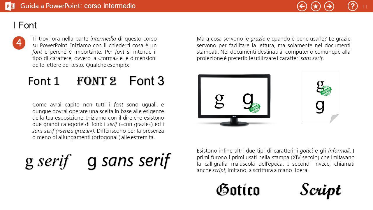 Guida a PowerPoint : corso intermedio I Font Ti trovi ora nella parte intermedia di questo corso su PowerPoint.