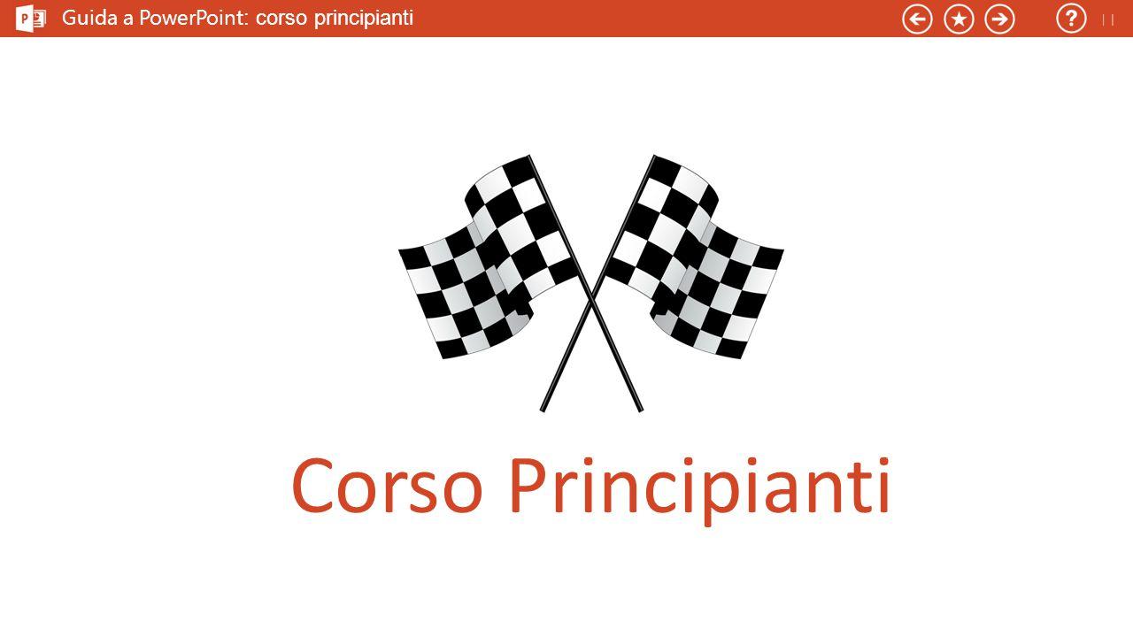 Guida a PowerPoint : corso principianti Corso Principianti