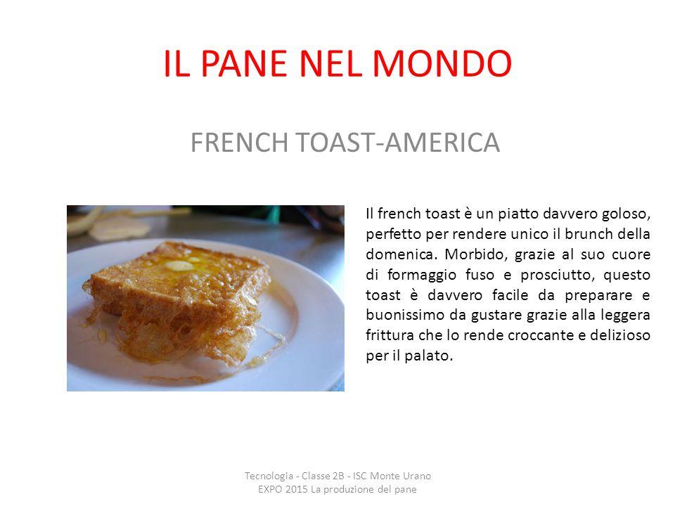 IL PANE NEL MONDO FRENCH TOAST-AMERICA Il french toast è un piatto davvero goloso, perfetto per rendere unico il brunch della domenica. Morbido, grazi