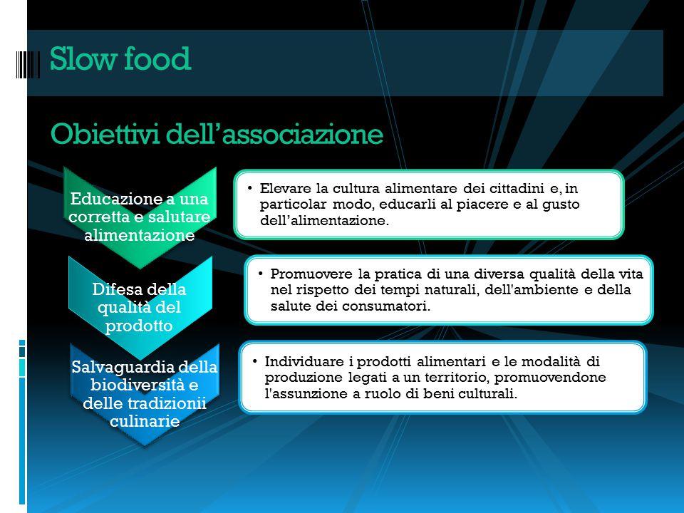 Educazione a una corretta e salutare alimentazione Elevare la cultura alimentare dei cittadini e, in particolar modo, educarli al piacere e al gusto d