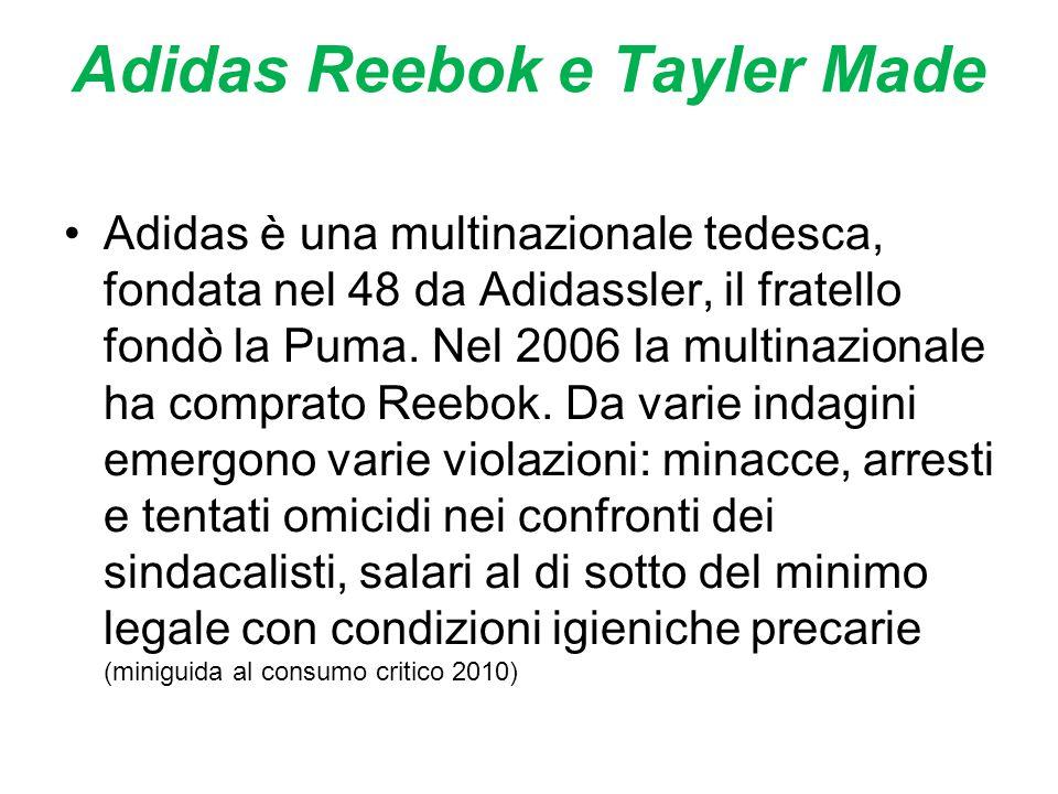 Adidas Reebok e Tayler Made Adidas è una multinazionale tedesca, fondata nel 48 da Adidassler, il fratello fondò la Puma. Nel 2006 la multinazionale h