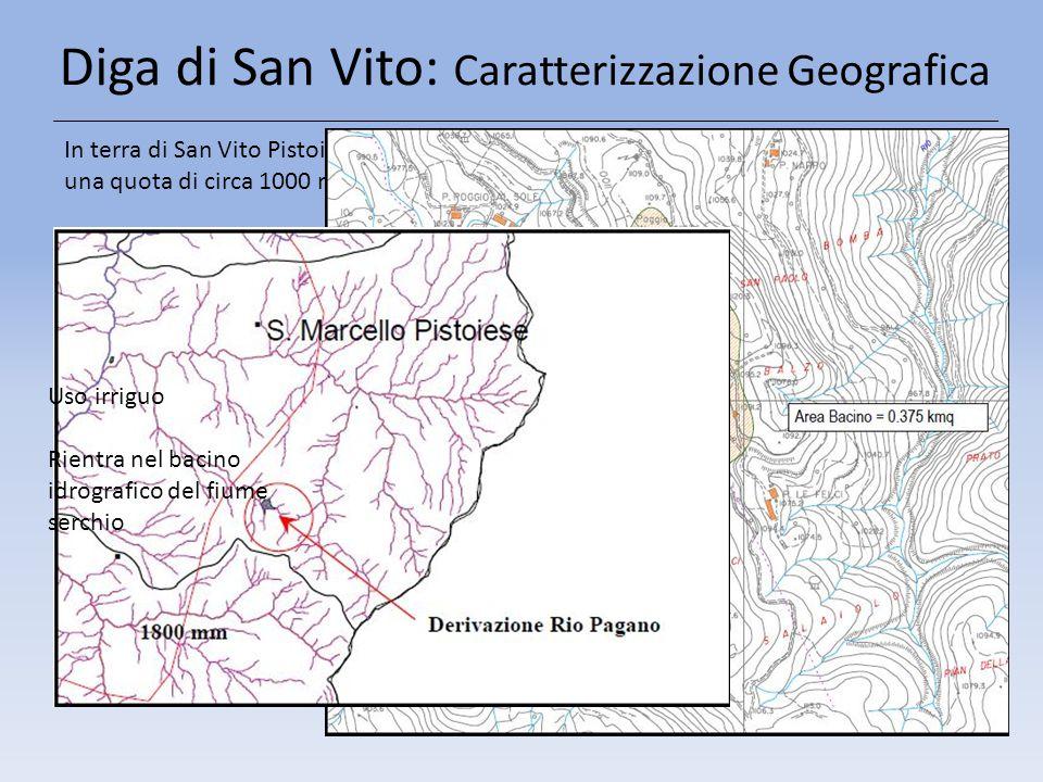 Diga di San Vito: Caratterizzazione Geografica In terra di San Vito Pistoiese, è situata nel comune di San Marcello Pistoiese ad una quota di circa 10
