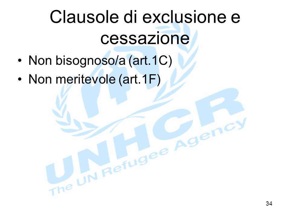 Clausole di exclusione e cessazione Non bisognoso/a (art.1C) Non meritevole (art.1F) 34
