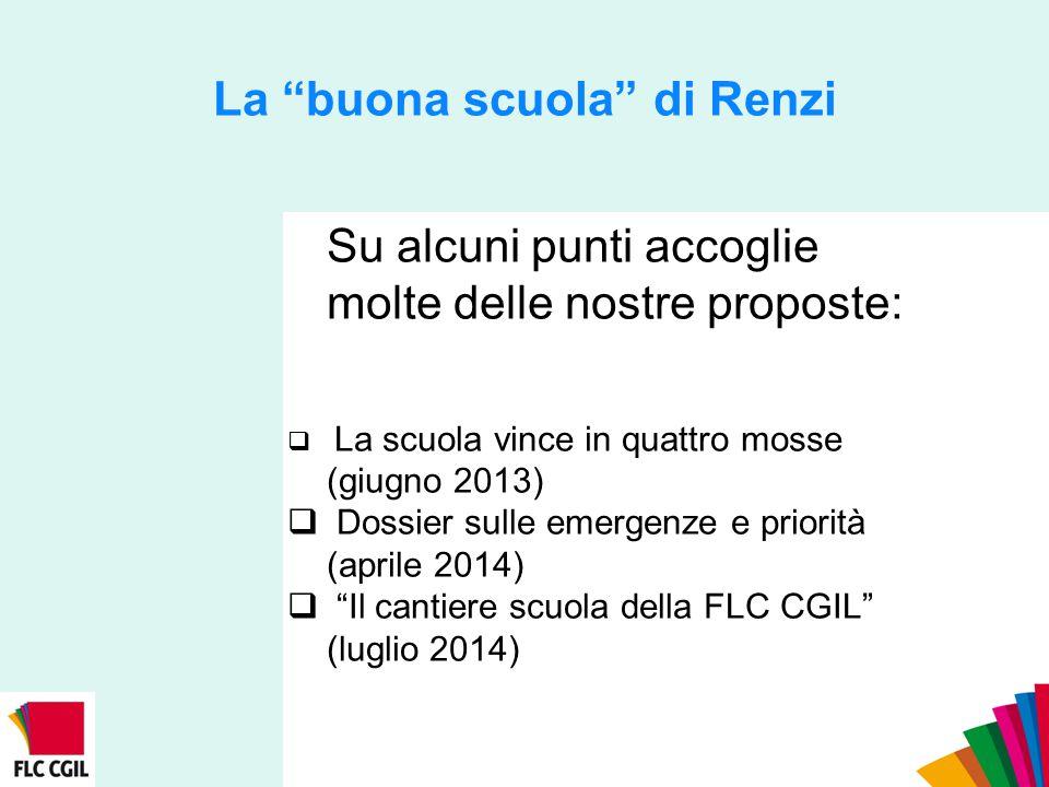 La buona scuola di Renzi Punti fermi 1) La FLC ha discusso le proposte del governo, ha condiviso nei suoi organismi il giudizio e lo ha reso pubblico (odg) 2) La FLC ha predisposto una campagna per condividere l'analisi e la protesta