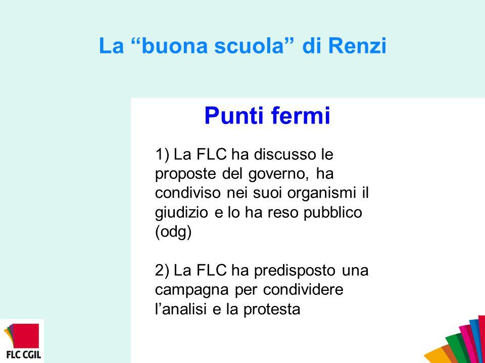 """La """"buona scuola"""" di Renzi Punti fermi 1) La FLC ha discusso le proposte del governo, ha condiviso nei suoi organismi il giudizio e lo ha reso pubblic"""