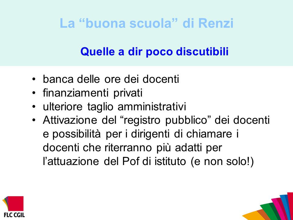 """La """"buona scuola"""" di Renzi Quelle a dir poco discutibili banca delle ore dei docenti finanziamenti privati ulteriore taglio amministrativi Attivazione"""