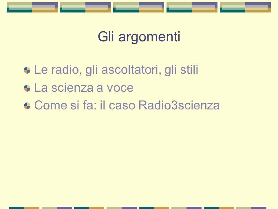 Gli argomenti Le radio, gli ascoltatori, gli stili La scienza a voce Come si fa: il caso Radio3scienza