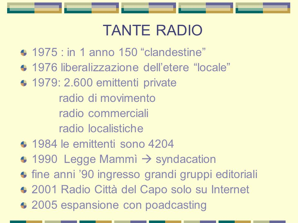 "TANTE RADIO 1975 : in 1 anno 150 ""clandestine"" 1976 liberalizzazione dell'etere ""locale"" 1979: 2.600 emittenti private radio di movimento radio commer"