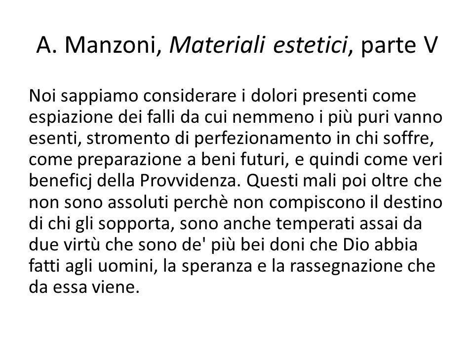 A. Manzoni, Materiali estetici, parte V Noi sappiamo considerare i dolori presenti come espiazione dei falli da cui nemmeno i più puri vanno esenti, s