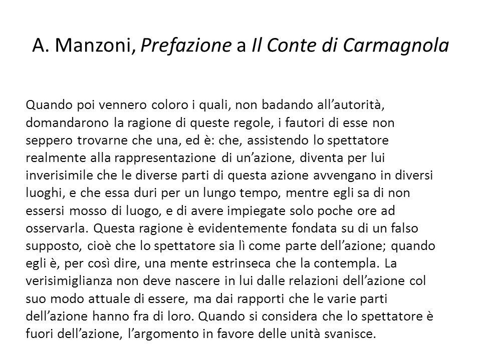 A. Manzoni, Prefazione a Il Conte di Carmagnola Quando poi vennero coloro i quali, non badando all'autorità, domandarono la ragione di queste regole,
