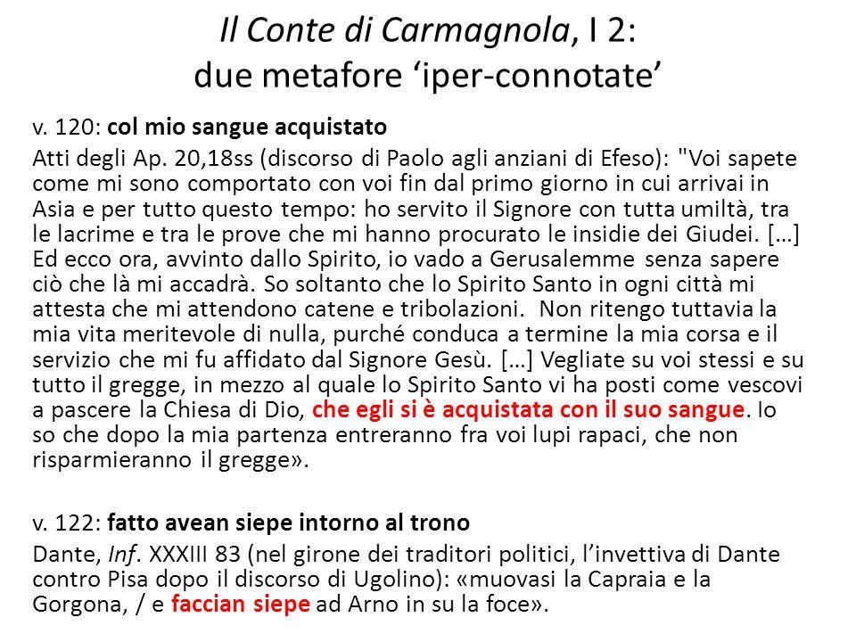 Il Conte di Carmagnola, I 2: due metafore 'iper-connotate' v. 120: col mio sangue acquistato Atti degli Ap. 20,18ss (discorso di Paolo agli anziani di