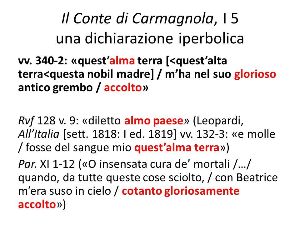 Il Conte di Carmagnola, I 5 una dichiarazione iperbolica vv. 340-2: «quest'alma terra [<quest'alta terra<questa nobil madre] / m'ha nel suo glorioso a