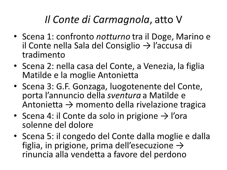 Il Conte di Carmagnola, atto V Scena 1: confronto notturno tra il Doge, Marino e il Conte nella Sala del Consiglio → l'accusa di tradimento Scena 2: n