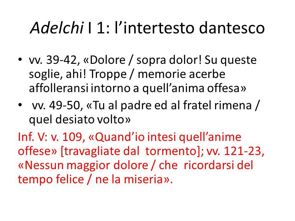 Adelchi I 1: l'intertesto dantesco vv. 39-42, «Dolore / sopra dolor! Su queste soglie, ahi! Troppe / memorie acerbe affolleransi intorno a quell'anima