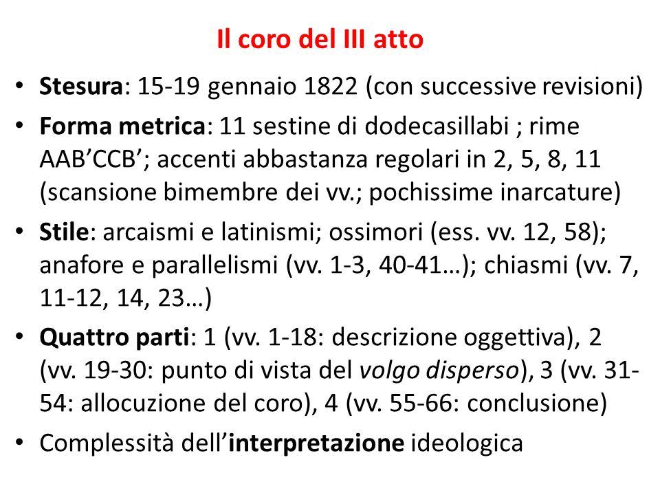 Il coro del III atto Stesura: 15-19 gennaio 1822 (con successive revisioni) Forma metrica: 11 sestine di dodecasillabi ; rime AAB'CCB'; accenti abbast
