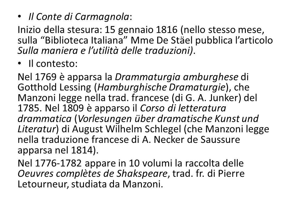 """Il Conte di Carmagnola: Inizio della stesura: 15 gennaio 1816 (nello stesso mese, sulla """"Biblioteca Italiana"""" Mme De Stäel pubblica l'articolo Sulla m"""