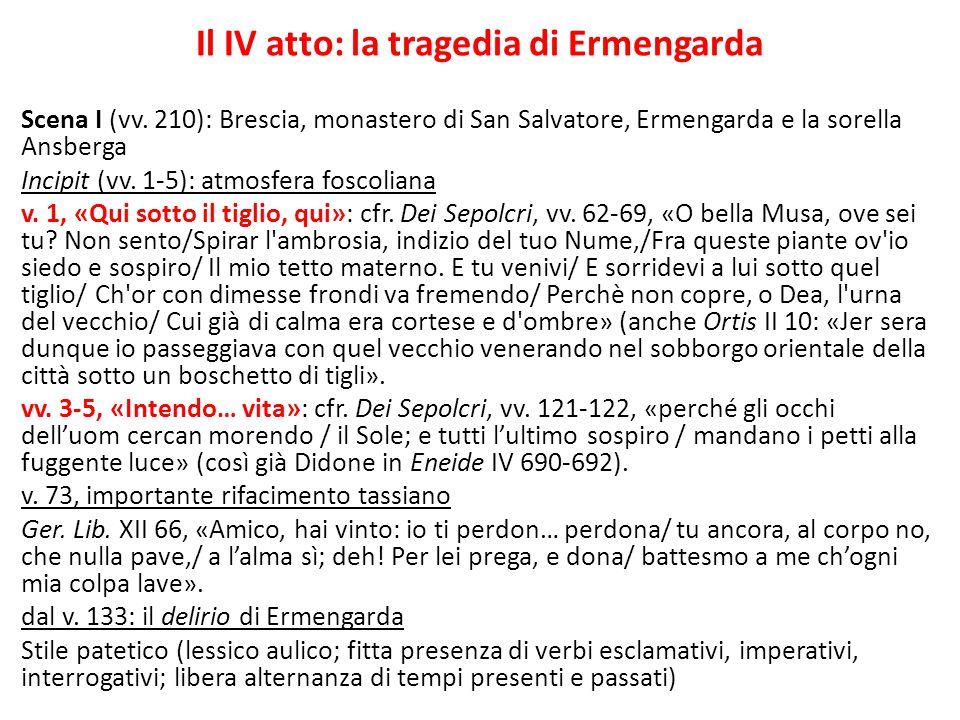 Il IV atto: la tragedia di Ermengarda Scena I (vv. 210): Brescia, monastero di San Salvatore, Ermengarda e la sorella Ansberga Incipit (vv. 1-5): atmo