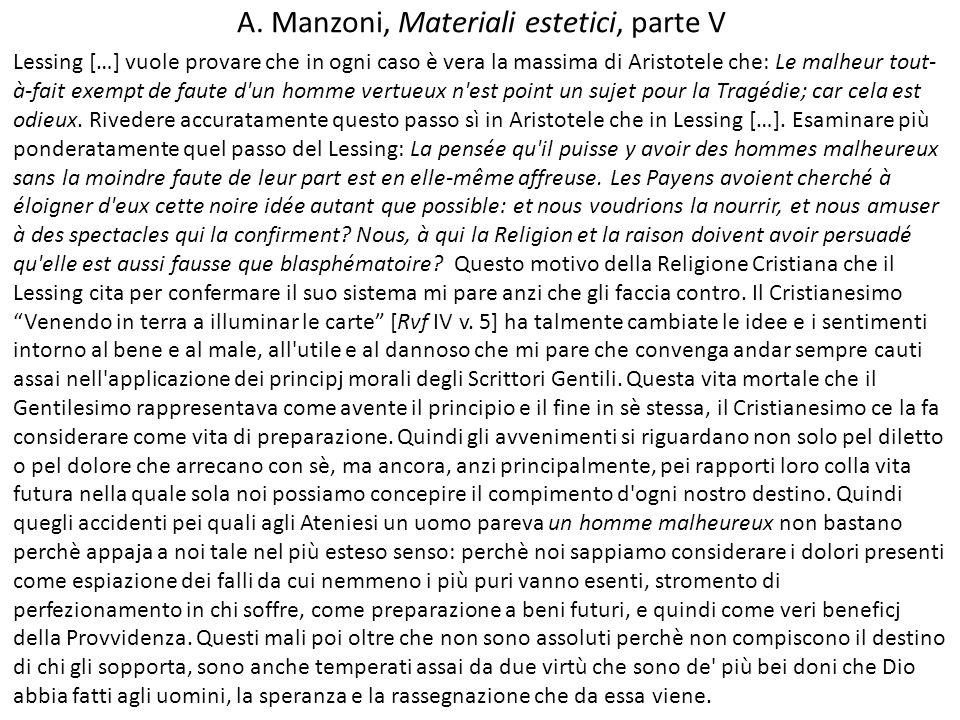 A. Manzoni, Materiali estetici, parte V Lessing […] vuole provare che in ogni caso è vera la massima di Aristotele che: Le malheur tout- à-fait exempt