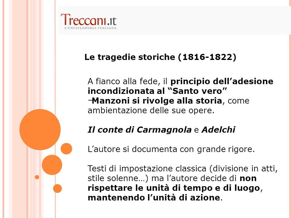 """A fianco alla fede, il principio dell'adesione incondizionata al """"Santo vero""""  Manzoni si rivolge alla storia, come ambientazione delle sue opere. Il"""