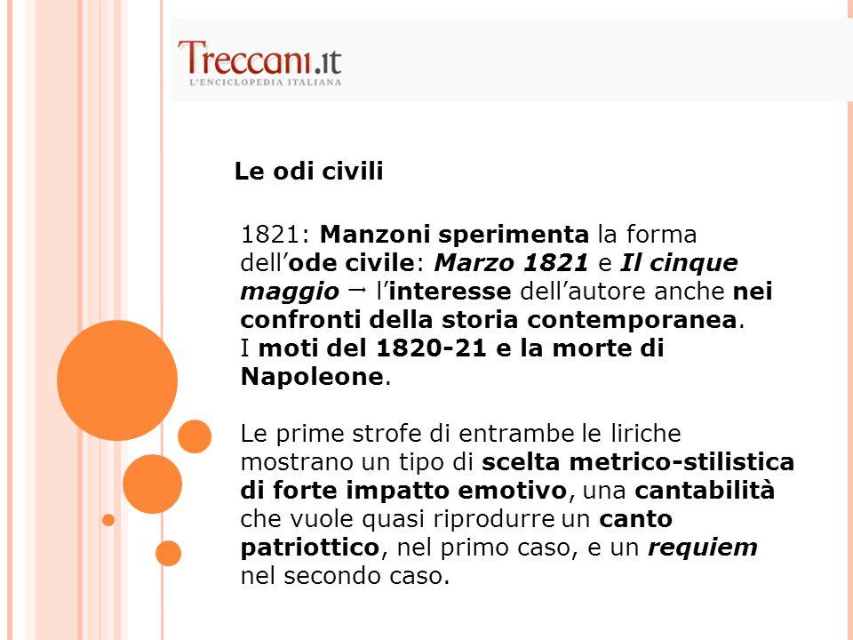 1821: Manzoni sperimenta la forma dell'ode civile: Marzo 1821 e Il cinque maggio  l'interesse dell'autore anche nei confronti della storia contempora