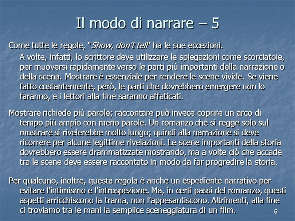 5 Il modo di narrare – 5 Come tutte le regole,